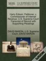 Harry Edison, Petitioner, V. Commissioner Of Internal Revenue. U.S. Supreme Court Transcript Of Record With Supporting Pleadings