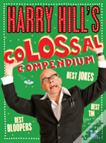 Harry Hills Colossal Compendium