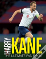 Harry Kane: The Ultimate Fan Book