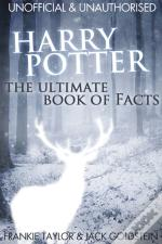 Harry Potter - The Ultimate Book Of Facts