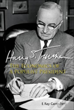 Harry S Truman: The Economics Of A Populist President