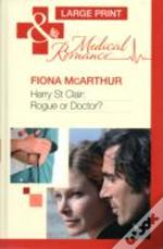 Harry St Clair Rogue Or Doctor