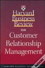 'Harvard Business Review' On Customer Relationship Management