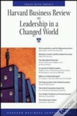 'Harvard Business Review' On Leadership In A Changed World