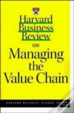 'Harvard Business Review' On Managing The Value Chain