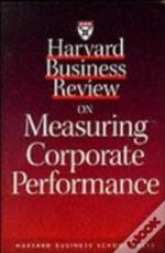 'Harvard Business Review' On Measuring Corporate Performance