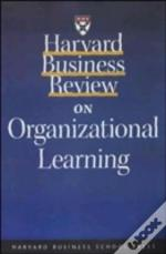 'Harvard Business Review' On Organizational Learning
