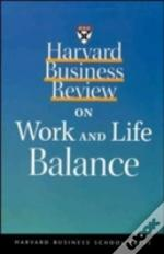 'Harvard Business Review' On Work And Life Balance