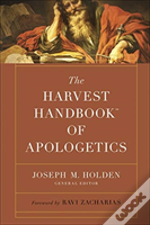 Harvest Handbook Of Apologetics The