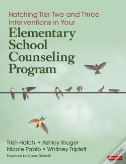 Wook.pt - Hatching Tier Two And Three Interventions In Your Elementary School Counseling Program