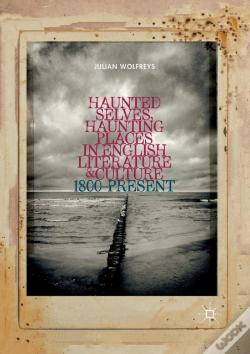 Wook.pt - Haunted Selves, Haunting Places In English Literature And Culture