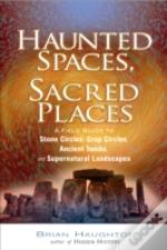 Haunted Spaces, Sacred Places