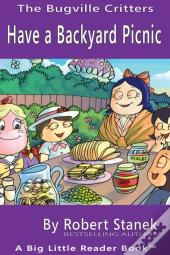 Have A Backyard Picnic. A Bugville Critters Picture Book!