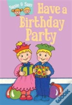 Have A Birthday Party Susie Sam