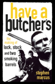 Have A Butcher'S