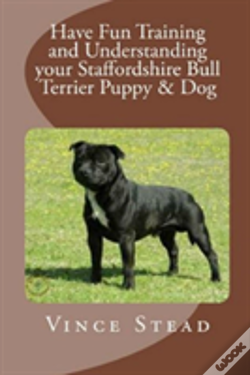 Wook.pt - Have Fun Training And Understanding Your Staffordshire Bull Terrier Puppy & Dog