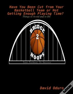 Wook.pt - Have You Been Cut From Your Basketball Team Or Not Getting Enough Playing Time? Things To Avoid And To Do