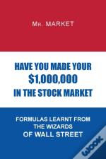 Have You Made Your $1,000,000 In The Stock Market