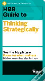 Hbr Guide To Thinking Strategically (Hbr Guide Series)