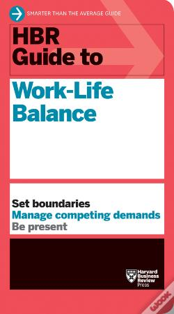 Wook.pt - Hbr Guide To Work-Life Balance (Hbr Guide Series)