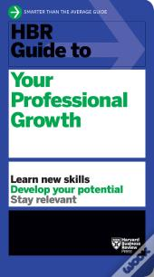 Hbr Guide To Your Professional Growth (Hbr Guide Series)