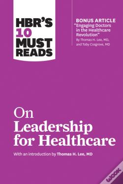 Wook.pt - Hbr'S 10 Must Reads On Leadership For Healthcare (Hbr'S 10 Must Reads)