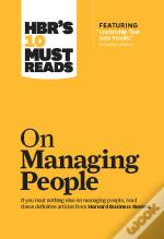 Hbr'S 10 Must Reads On Managing People (With Featured Article &Quote;Leadership That Gets Results,&Quote; By Daniel Goleman)