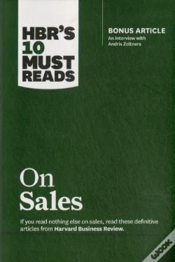 Wook.pt - Hbr'S 10 Must Reads On Sales (With Bonus Interview Of Andris Zoltners) (Hbr'S 10 Must Reads)