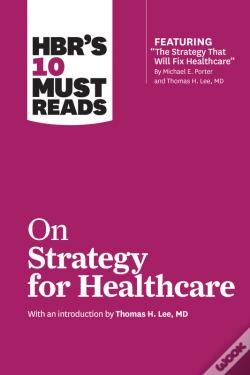 Wook.pt - Hbr'S 10 Must Reads On Strategy For Healthcare (Hbr'S 10 Must Reads)