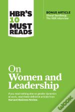 Hbr'S 10 Must Reads On Women And Leadership (With Bonus Article 'Sheryl Sandberg: The Hbr Interview')