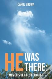 He Was There