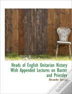 Heads Of English Unitarian History  With