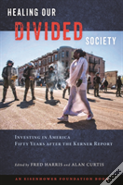 Wook.pt - Healing Our Divided Society: Investing In America Fifty Years After The Kerner Report