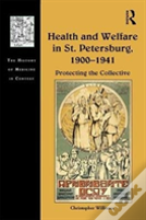 Health And Welfare In St. Petersburg, 1900-1941