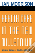 Health Care In The New Millennium