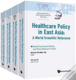 Wook.pt - Health Care Policy In East Asia: A World Scientific Reference (In 4 Volumes)