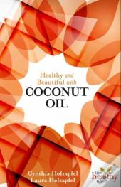 Healthy & Beautiful With Coconut Oil