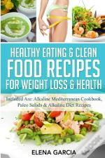 Healthy Eating & Clean Food Recipes For Weight Loss & Health