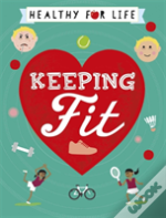 Healthy For Life: Keeping Fit