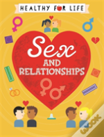 Healthy For Life: Sex And Relationships