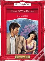 Heart Of The Hunter (Mills & Boon Vintage 90s Desire)