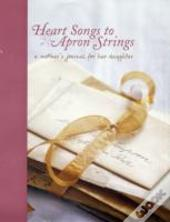 Heart Songs To Apron Strings