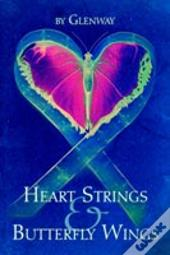 Heart Strings And Butterfly Wings