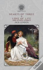Hearts Of Three   Love Of Life, And Othe