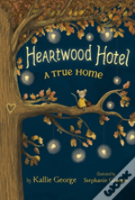 Heartwood Hotel, Book 1: A True Home