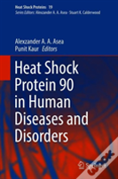 Heat Shock Protein 90 In Human Diseases And Disorders
