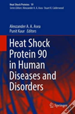 Wook.pt - Heat Shock Protein 90 In Human Diseases And Disorders