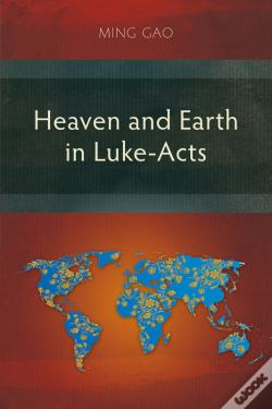 Wook.pt - Heaven And Earth In Luke-Acts