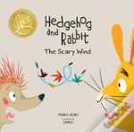 Hedgehog And Rabbit: The Scary Wind (Junior Library Guild Selection)