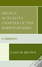 Hegel'S Actuality Chapter Of The Science Of Logic
